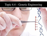 IB Biology (2009) - Topic 4.4 - Genetic Engineering PPT