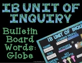 IB Bulletin Board Words: Globe