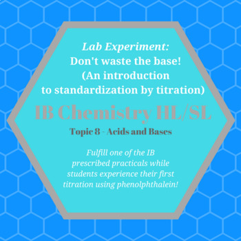 IB Chemistry Lab: Don't Waste the Base!  (An Intro to Titration)