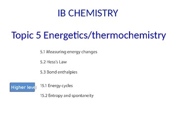 IB Chemistry PPT Topic 5 Energetics thermochemistry 5.1-5.3 15.1-2