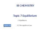 IB Chemistry PPT Topic 7 Equilibrium 7.1 17.1