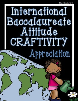 IB Craftivity - Appreciation