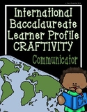 IB Craftivity - Communicator