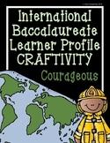 IB Craftivity - Courageous