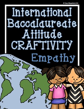 IB Craftivity - Empathy