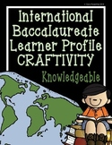 IB Craftivity - Knowledgeable
