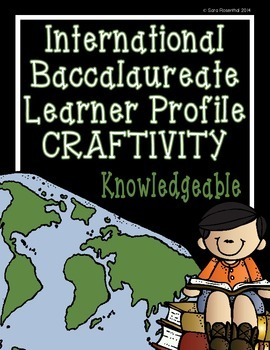IB Craftivity - Knowledgeable