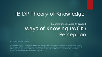 IB DP Theory of Knowledge Presentation - Ways of Knowing: Perception