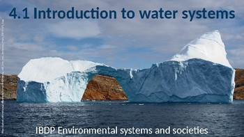 IB ESS Topic 4.1 Introduction to Water Systems