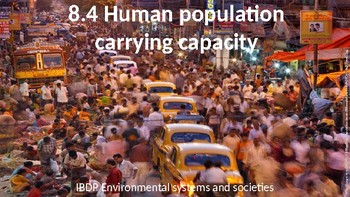 IB ESS Topic 8.4 Human Population Carrying Capacity