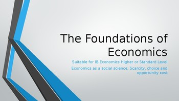 IB Higher Level / Standard Level Foundations of Economics Social Science PPTs