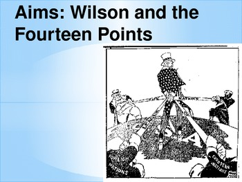 IB History- Prescribed Topic- Aims: Wilson and XIV Points