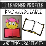 "IB Learner Profile Attribute Knowledgeable ""Craftivity"""