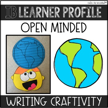 "IB Learner Profile Attribute Open Minded ""Craftivity"""