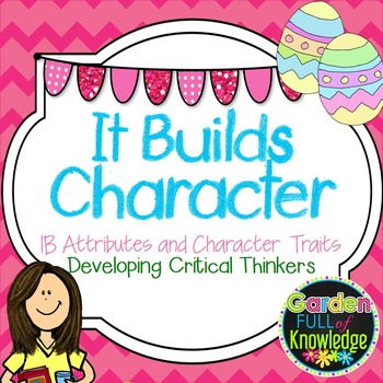 IB Learner Profile Attribute Posters & Character Traits - Easter Eggs