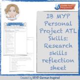 IB MYP Personal Project ATL Skills: Research skills reflection sheet