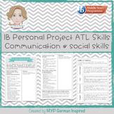 IB MYP Personal Project ATL skills: Communication- and soc