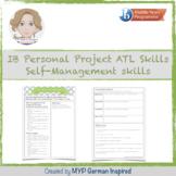 IB MYP Personal Project ATL skills: Self-Management skills