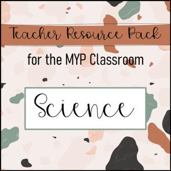 IB MYP Science Teacher Resource Pack