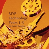 IB MYP Tech-Years 1-3-Teacher Manual-Lesson Plans, Class Notes, Activities