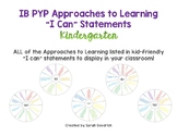 "IB PYP Approaches to Learning ""I Can"" Statements- Kindergarten"