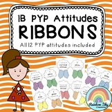 IB PYP Attitude Ribbons - Set for Teachers