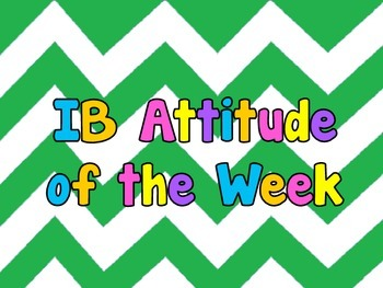 IB PYP/MYP Attitude of the Week