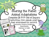 IB PYP Complete Science Unit of Inquiry Animal Adaptations