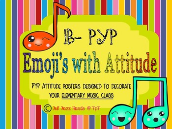 IB-PYP Emoji Attitude Posters for the Music Room
