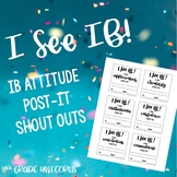 """I See IB"" IB PYP Attitudes Printable Post-It Shoutouts"
