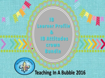 IB  PYP Learner Profile & Attitude Crown Bundle