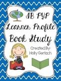 IB PYP Learner Profile Book Study
