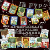 IB PYP Learner Profile Posters and Banners in Spanish for US Paper