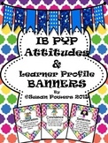 IB PYP Learner Profile and Attitudes Bunting Display