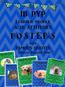 IB PYP Learner Profile and IB Attitudes Posters with Authors' Quotes