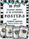 IB PYP Learner Profile and IB Attitudes Posters with Authors' Quotes Black White