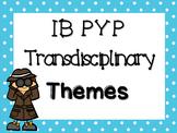 IB PYP Transdisciplinary Themes - BLUE POLKA DOT