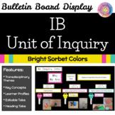 IB Unit of Inquiry Bulletin Board Display (PYP or MVP Classroom) : Bright