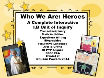 IB PYP Who We Are -Complete Unit of Inquiry About Heroes