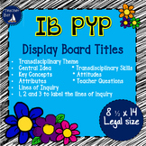 IB PYP titles for bulletin board