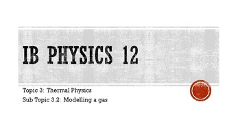 IB Physics Topic 3 Thermal Physics - Full Unit Bundle