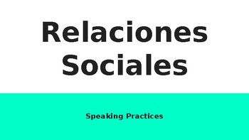IB Spanish Relaciones Sociales Speaking Practices