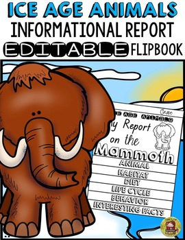 ICE AGE ANIMALS: INFORMATIONAL REPORT