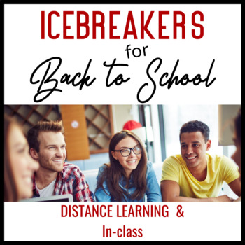 Back to School ICEBREAKERS for Distance Learning, Hybrid, or In-class Models!