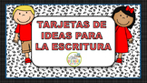 IDEAS PARA LA ESCRITURA EN ESPANOL/WRITING PROMPTS IN SPANISH