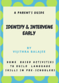 IDENTIFY AND INTERVENE EARLY - A PARENTS' GUIDE