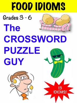 FOOD IDIOMS CROSSWORD PUZZLE (Couch Potato, In a Pickle, and more!)