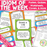 IDIOM OF THE WEEK Posters Worksheets Quizzes Common Core Align