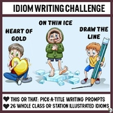 IDIOM WRITING CHALLENGE: THIS OR THAT?