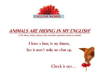 IDIOMS:  Animals Are Hiding in My English!